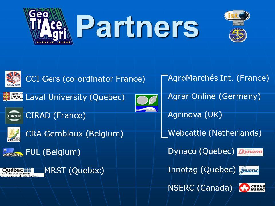 Partners CCI Gers (co-ordinator France) Laval University (Quebec) CIRAD (France) CRA Gembloux (Belgium) FUL (Belgium) MRST (Quebec) AgroMarchés Int. (