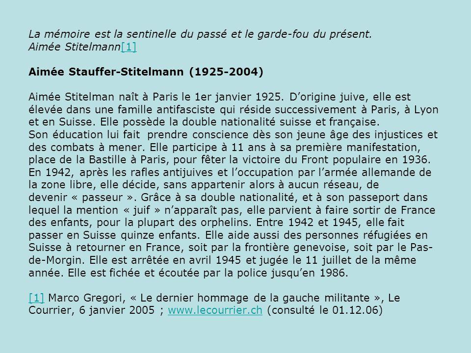 La mémoire est la sentinelle du passé et le garde-fou du présent. Aimée Stitelmann[1] Aimée Stauffer-Stitelmann (1925-2004) Aimée Stitelman naît à Par