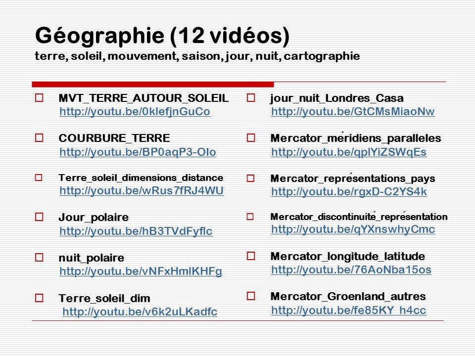 Géographie (12 vidéos) terre, soleil, mouvement, saison, jour, nuit, cartographie MVT_TERRE_AUTOUR_SOLEIL http://youtu.be/0klefjnGuCo COURBURE_TERRE h