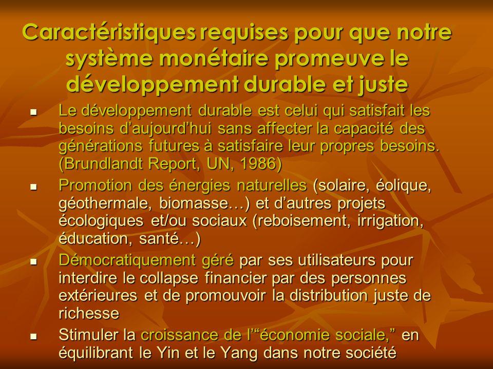 Caractéristiques requises pour que notre système monétaire promeuve le développement durable et juste Le développement durable est celui qui satisfait