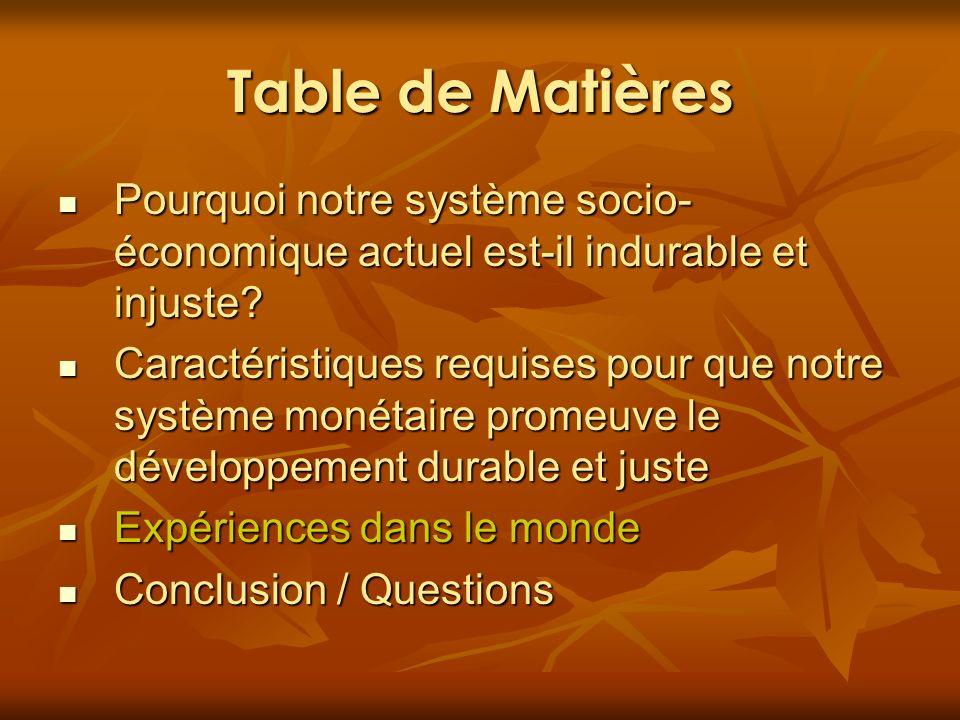 Table de Matières Pourquoi notre système socio- économique actuel est-il indurable et injuste? Pourquoi notre système socio- économique actuel est-il