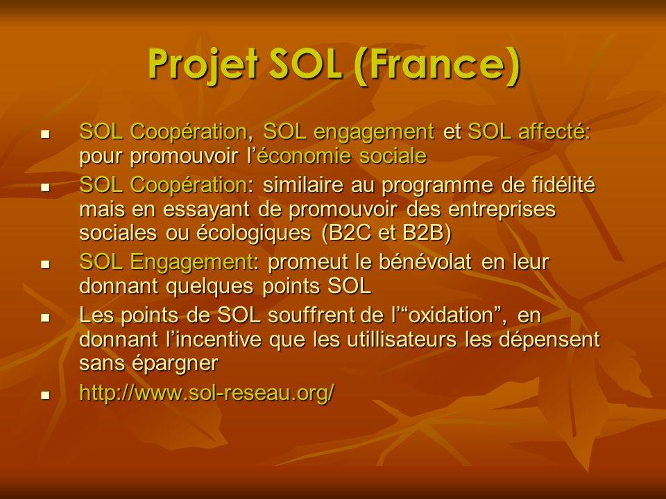 Projet SOL (France) SOL Coopération, SOL engagement et SOL affecté: pour promouvoir léconomie sociale SOL Coopération, SOL engagement et SOL affecté: