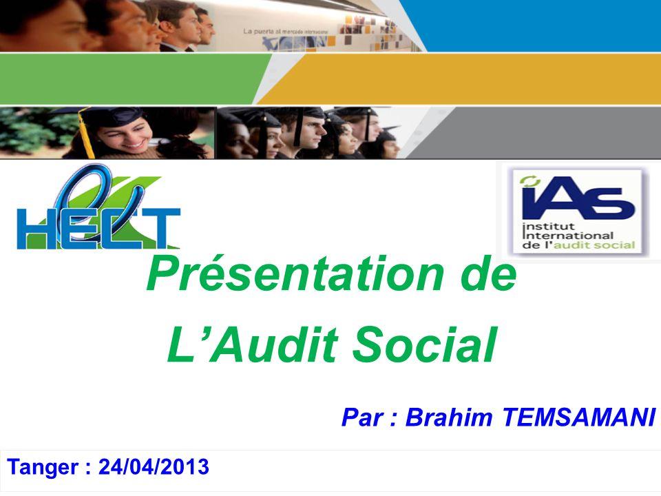 Présentation de LAudit Social Présentation Programme Master en Administration des Entreprises 1 Tanger : 24/04/2013 Par : Brahim TEMSAMANI
