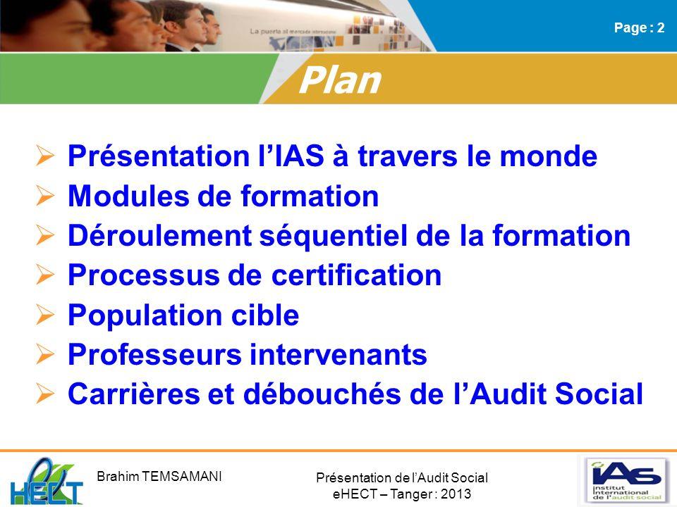Présentation de lAudit Social eHECT – Tanger : 2013 Présentation lIAS à travers le monde Modules de formation Déroulement séquentiel de la formation P