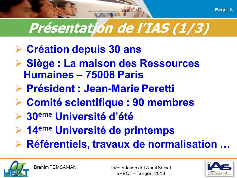 Présentation de lAudit Social eHECT – Tanger : 2013 Création depuis 30 ans Siège : La maison des Ressources Humaines – 75008 Paris Président : Jean-Ma