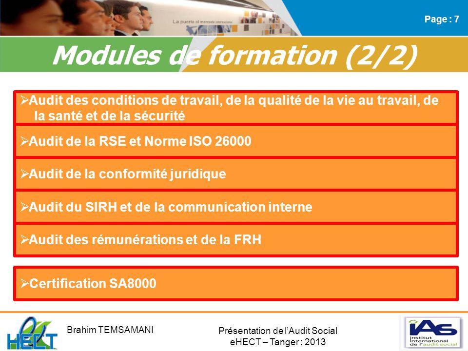 Présentation de lAudit Social eHECT – Tanger : 2013 Modules de formation (2/2) Page : 7 Audit des conditions de travail, de la qualité de la vie au tr