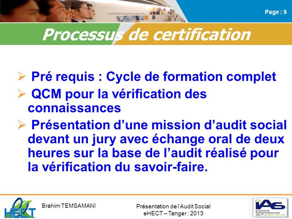 Présentation de lAudit Social eHECT – Tanger : 2013 Pré requis : Cycle de formation complet QCM pour la vérification des connaissances Présentation du