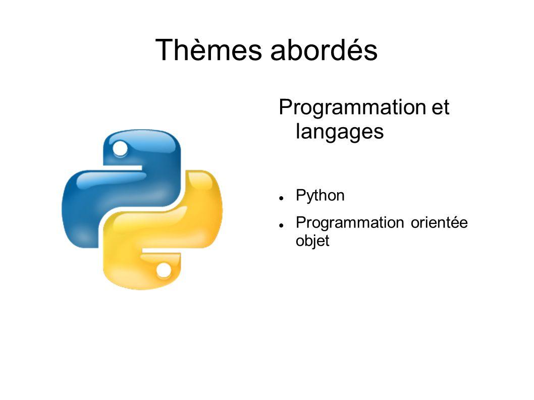 Thèmes abordés Programmation et langages Python Programmation orientée objet