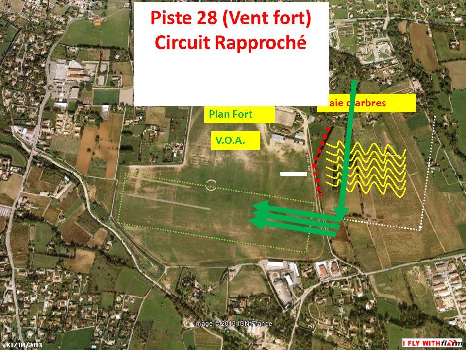 Vent Fort Plan Fort V.O.A. Haie darbres Piste 28 (Vent fort) Circuit Rapproché KTZ 04/2013