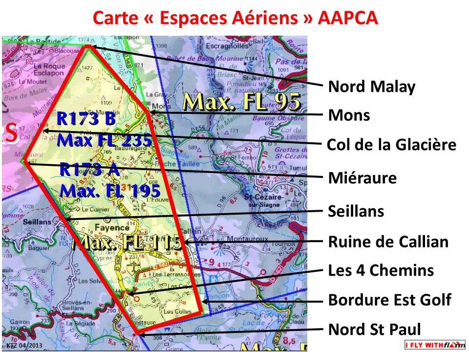 Carte « Espaces Aériens » AAPCA Mons Nord Malay Col de la Glacière Seillans Les 4 Chemins Ruine de Callian Miéraure KTZ 04/2013 Nord St Paul Bordure E