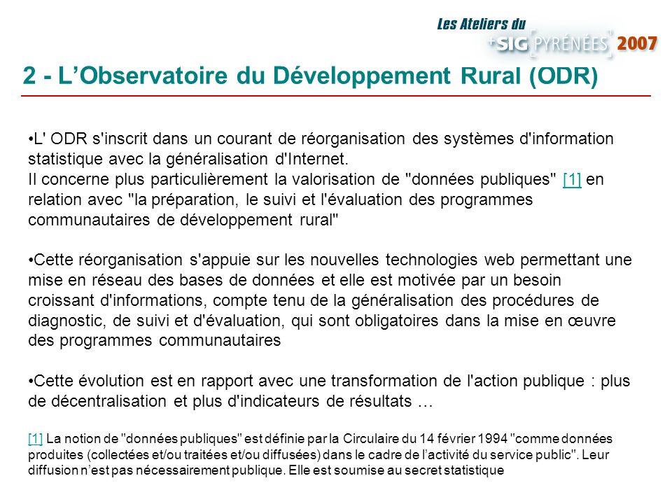 2 - LObservatoire du Développement Rural (ODR) L' ODR s'inscrit dans un courant de réorganisation des systèmes d'information statistique avec la génér