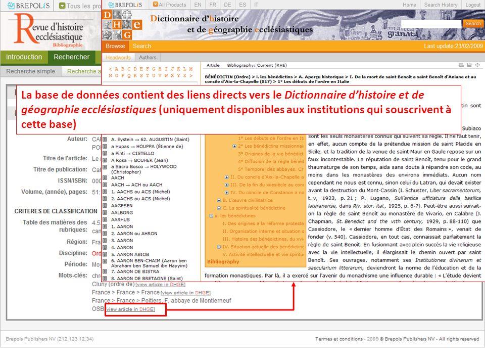 La base de données contient des liens directs vers le Dictionnaire dhistoire et de géographie ecclésiastiques (uniquement disponibles aux institutions