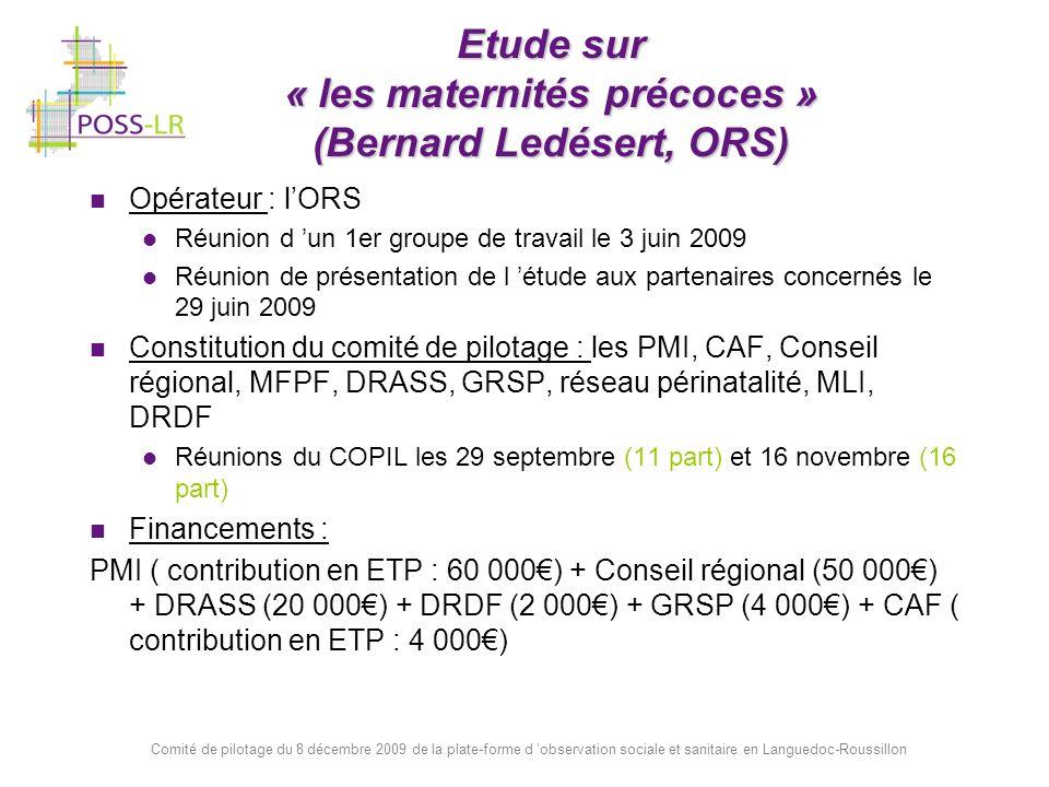 Comité de pilotage du 8 décembre 2009 de la plate-forme d observation sociale et sanitaire en Languedoc-Roussillon Etude sur « les maternités précoces