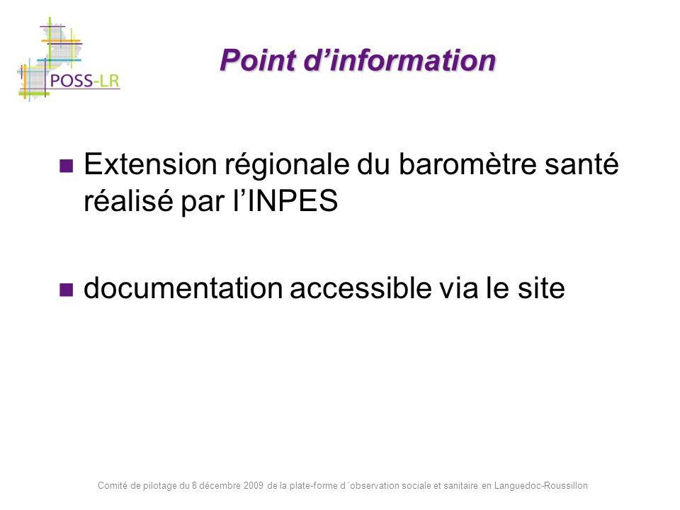 Comité de pilotage du 8 décembre 2009 de la plate-forme d observation sociale et sanitaire en Languedoc-Roussillon Point dinformation Extension région