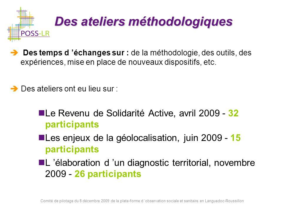 Comité de pilotage du 8 décembre 2009 de la plate-forme d observation sociale et sanitaire en Languedoc-Roussillon Des ateliers méthodologiques Des te