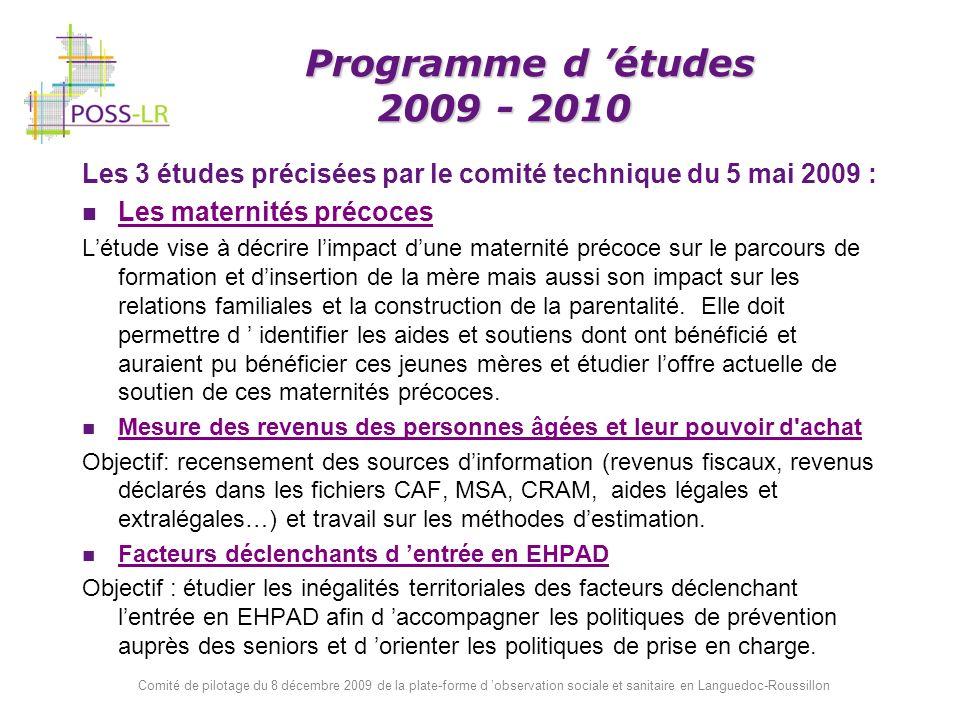 Comité de pilotage du 8 décembre 2009 de la plate-forme d observation sociale et sanitaire en Languedoc-Roussillon Programme d études 2009 - 2010 Prog