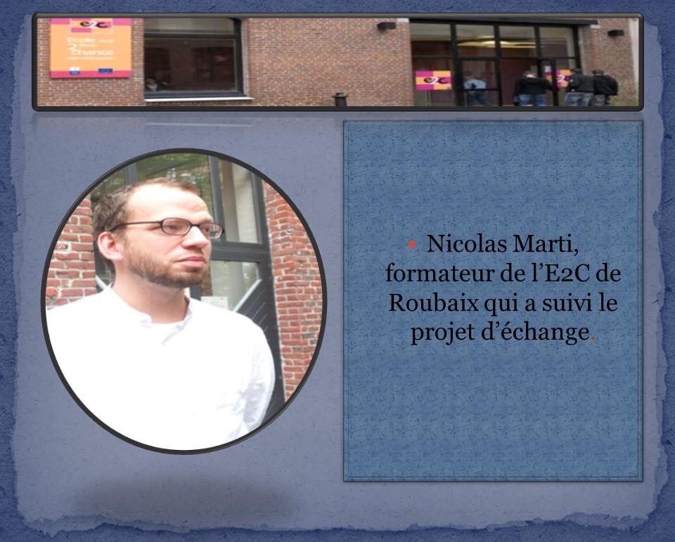 Nicolas Marti, formateur de lE2C de Roubaix qui a suivi le projet déchange.