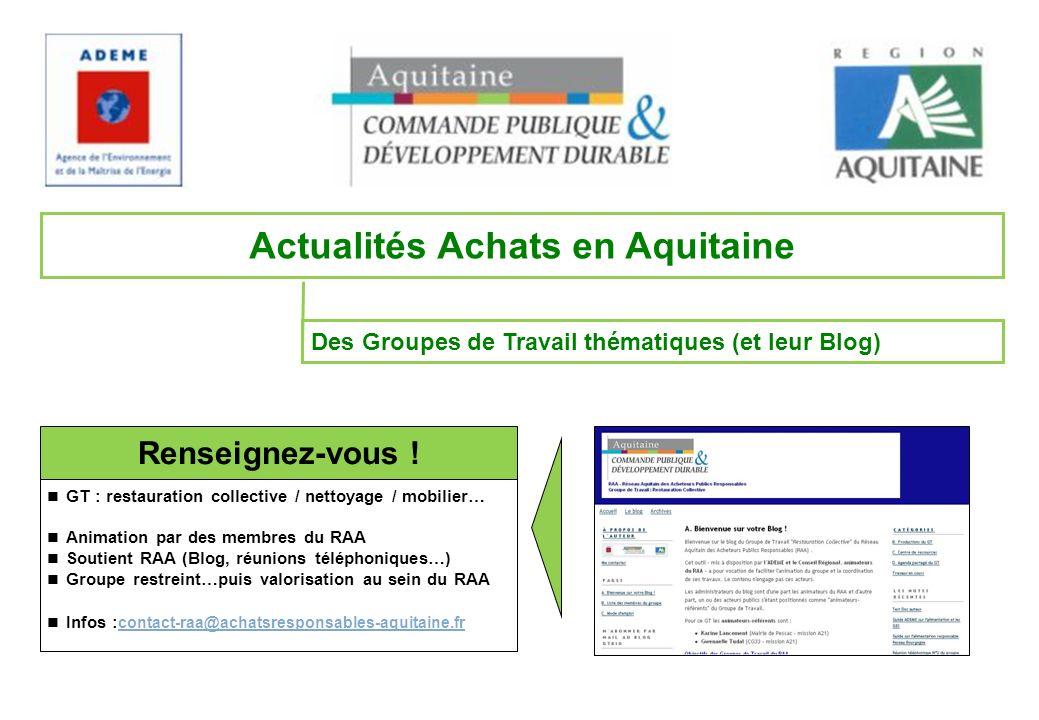 Des Groupes de Travail thématiques (et leur Blog) Actualités Achats en Aquitaine Renseignez-vous .