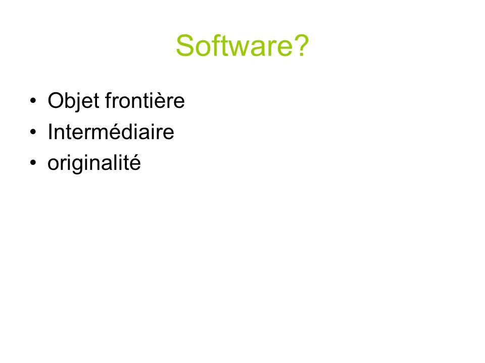 Software? Objet frontière Intermédiaire originalité