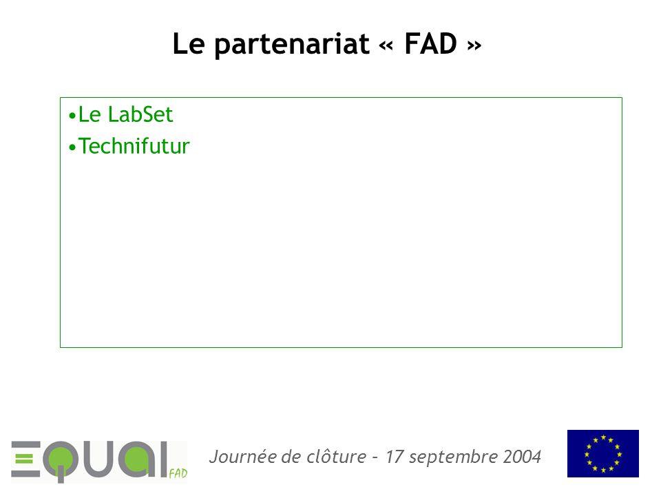Journée de clôture – 17 septembre 2004 Le partenariat « FAD » Le LabSet Technifutur