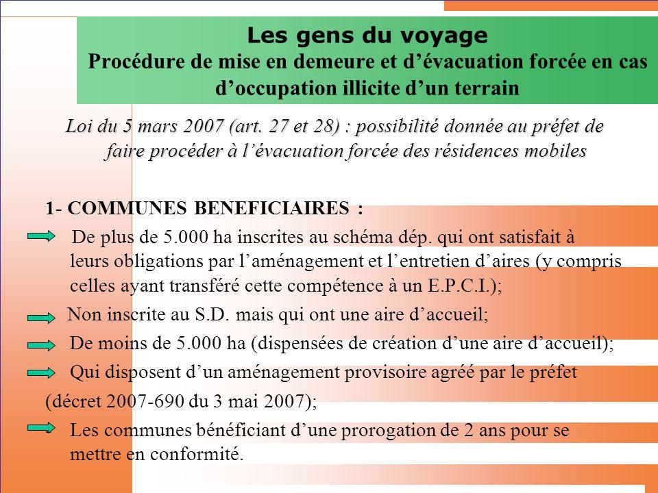 Les gens du voyage Procédure de mise en demeure et dévacuation forcée en cas doccupation illicite dun terrain Loi du 5 mars 2007 (art. 27 et 28) : pos