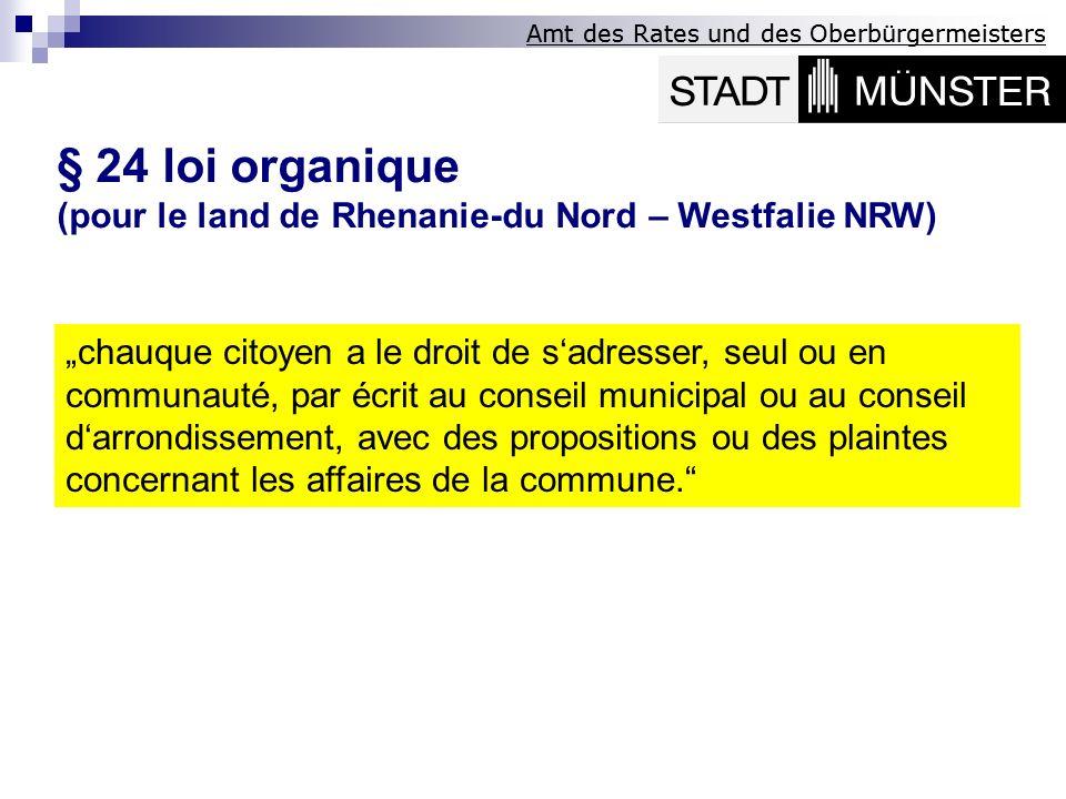 Amt des Rates und des Oberbürgermeisters § 24 loi organique (pour le land de Rhenanie-du Nord – Westfalie NRW) chauque citoyen a le droit de sadresser