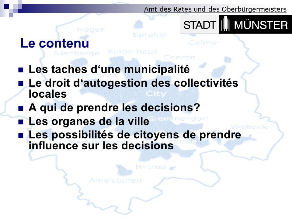 Amt des Rates und des Oberbürgermeisters Les taches dune municipalité Le droit dautogestion des collectivités locales A qui de prendre les decisions?