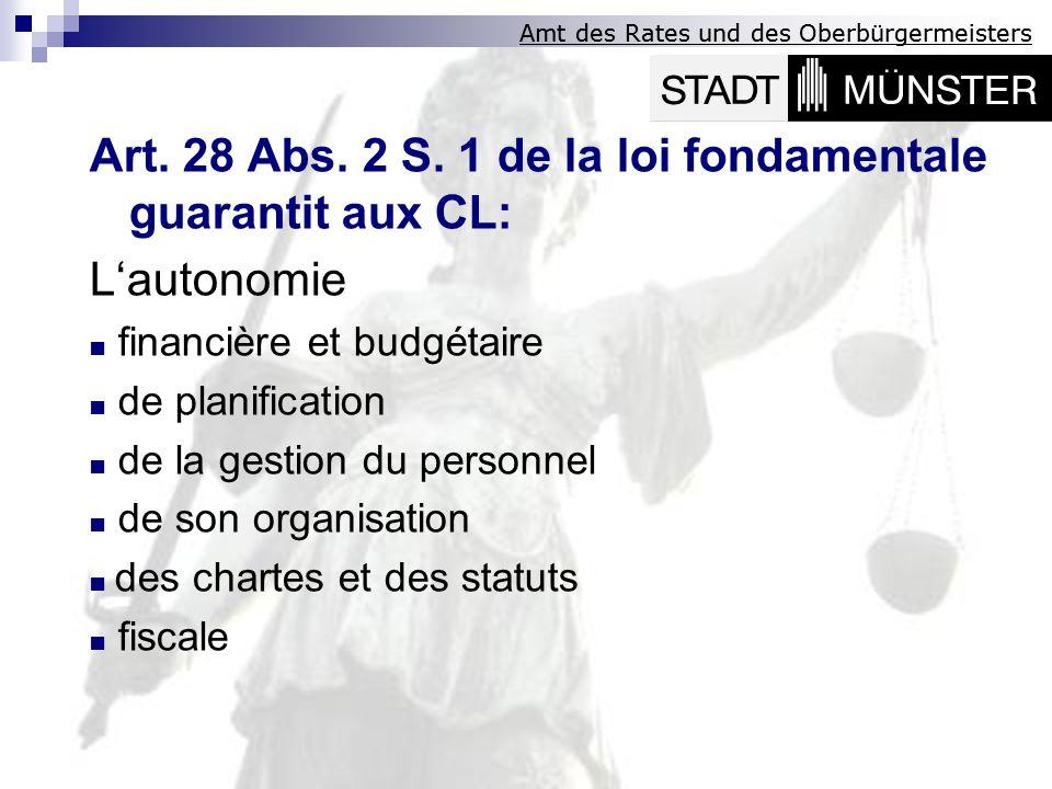 Amt des Rates und des Oberbürgermeisters Art. 28 Abs. 2 S. 1 de la loi fondamentale guarantit aux CL: Lautonomie financière et budgétaire de planifica