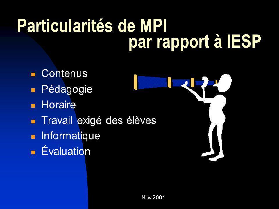 Nov 2001 Particularités de MPI par rapport à IESP Contenus Pédagogie Horaire Travail exigé des élèves Informatique Évaluation