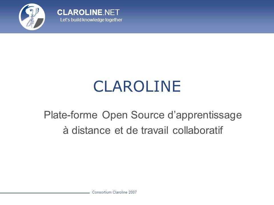CLAROLINE.NET Lets build knowledge together Consortium Claroline 2007 Agenda & Annonces Ajouter un évènement lié à un cours Ajouter un événement dans le calendrier de létudiant Envoyer un e-mail à certains étudiants