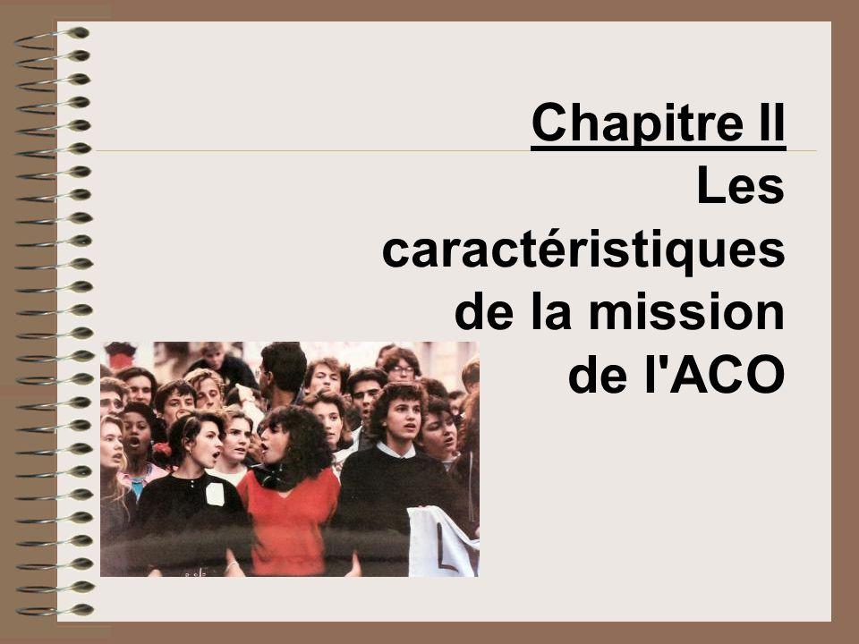 Chapitre II Les caractéristiques de la mission de l'ACO