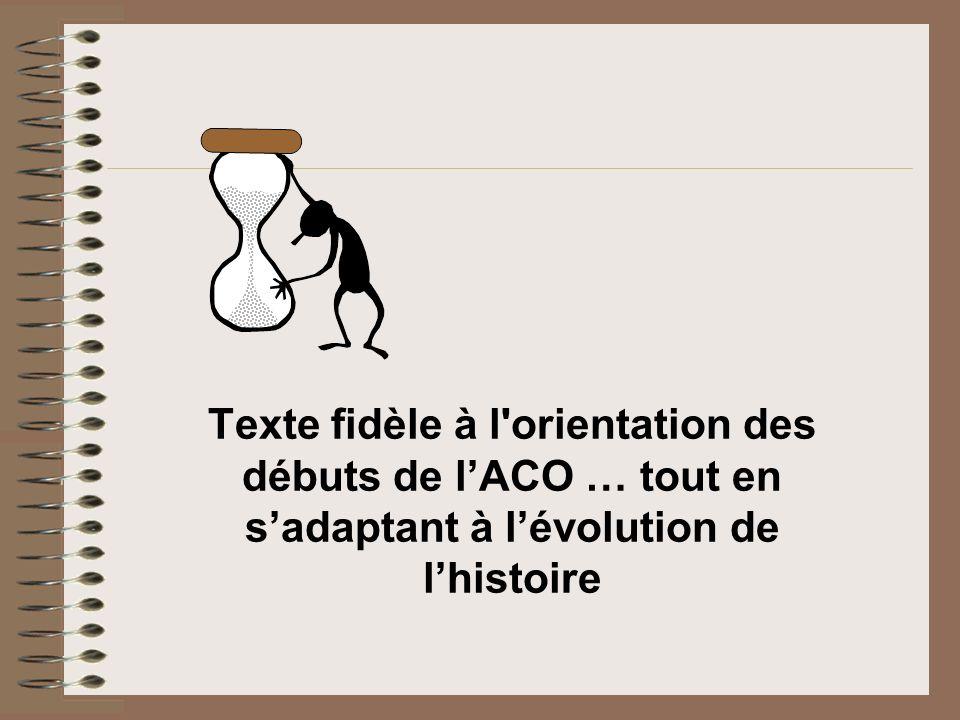Texte fidèle à l'orientation des débuts de lACO … tout en sadaptant à lévolution de lhistoire