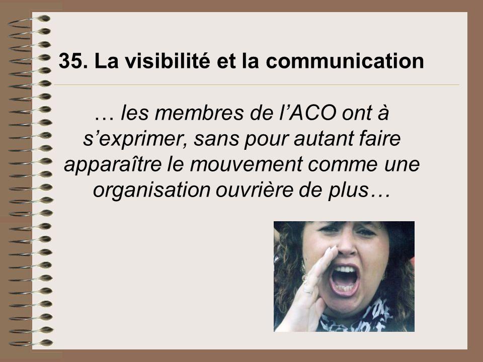 35. La visibilité et la communication … les membres de lACO ont à sexprimer, sans pour autant faire apparaître le mouvement comme une organisation ouv