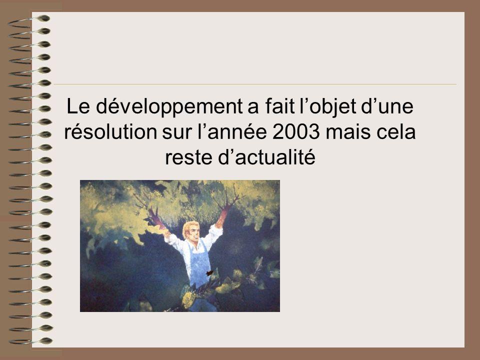 Le développement a fait lobjet dune résolution sur lannée 2003 mais cela reste dactualité