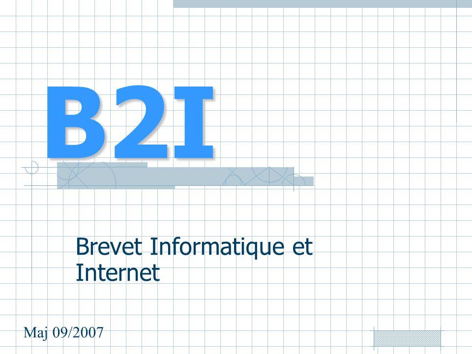 B2I Brevet Informatique et Internet Maj 09/2007