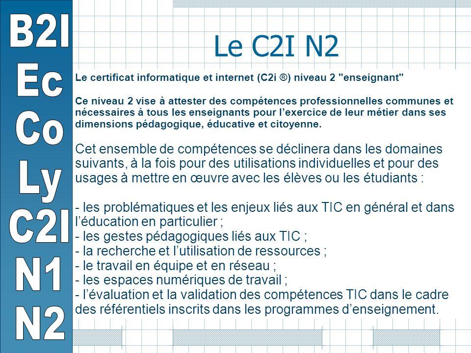 Le certificat informatique et internet (C2i ®) niveau 2 enseignant Ce niveau 2 vise à attester des compétences professionnelles communes et nécessaires à tous les enseignants pour lexercice de leur métier dans ses dimensions pédagogique, éducative et citoyenne.