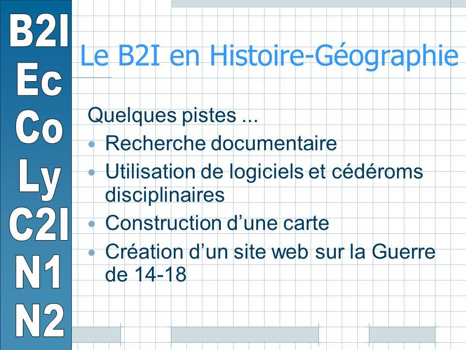 Le B2I en Histoire-Géographie Quelques pistes...