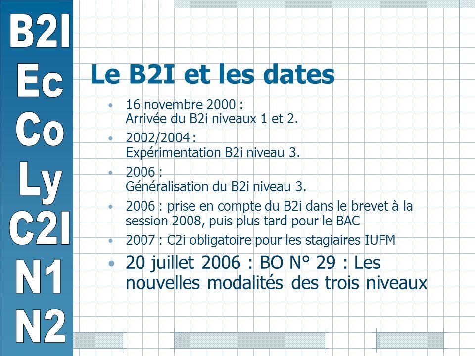 Le B2I et les dates 16 novembre 2000 : Arrivée du B2i niveaux 1 et 2.