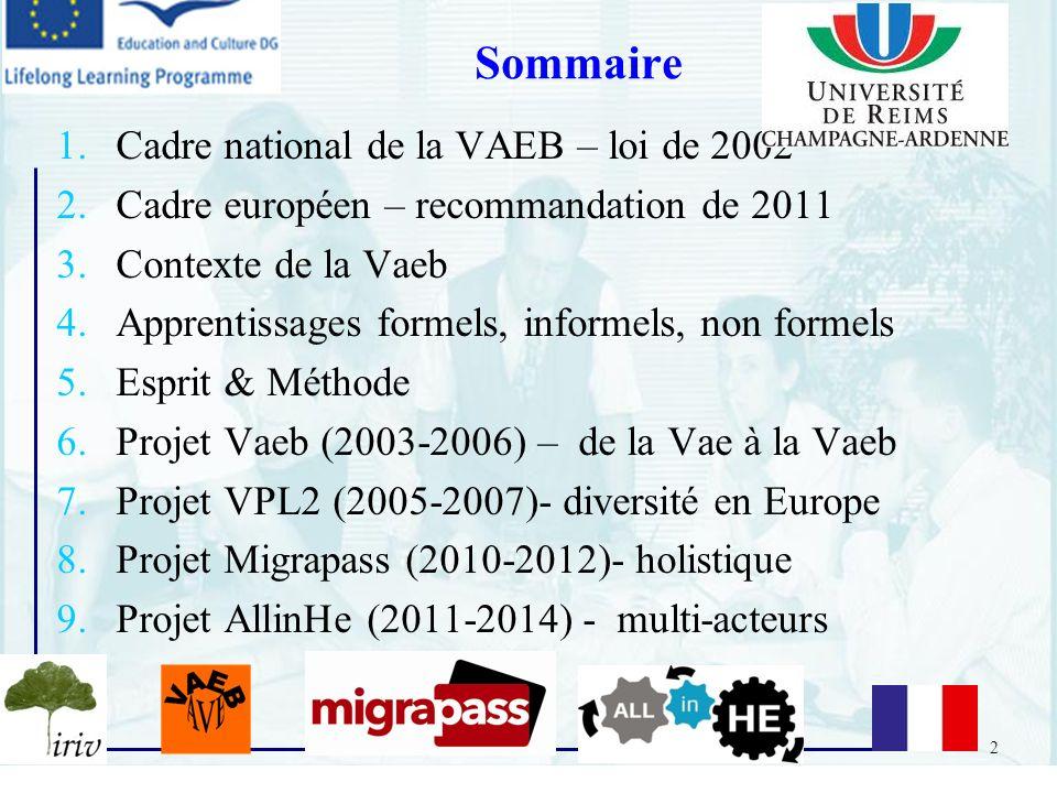 2 1.Cadre national de la VAEB – loi de 2002 2.Cadre européen – recommandation de 2011 3.Contexte de la Vaeb 4.Apprentissages formels, informels, non f