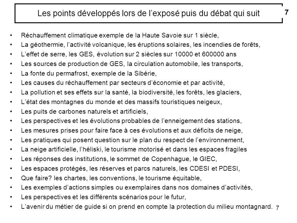 7 Les points développés lors de lexposé puis du débat qui suit Réchauffement climatique exemple de la Haute Savoie sur 1 siècle, La géothermie, lactiv