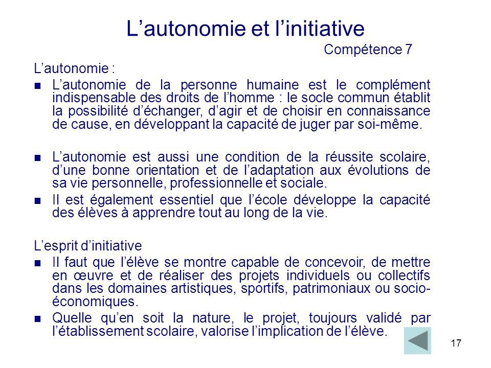 17 Lautonomie et linitiative Compétence 7 Lautonomie : Lautonomie de la personne humaine est le complément indispensable des droits de lhomme : le soc