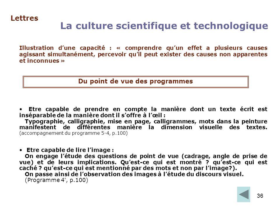 36 Lettres La culture scientifique et technologique Illustration dune capacité : « comprendre quun effet a plusieurs causes agissant simultanément, pe