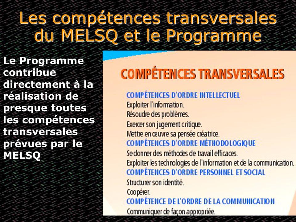 Les compétences transversales du MELSQ et le Programme Le Programme contribue directement à la réalisation de presque toutes les compétences transvers