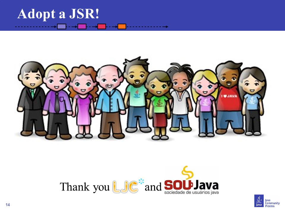14 Adopt a JSR! Thank youand