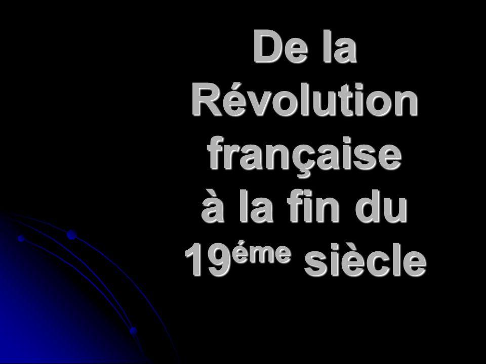 De la Révolution française à la fin du 19 éme siècle