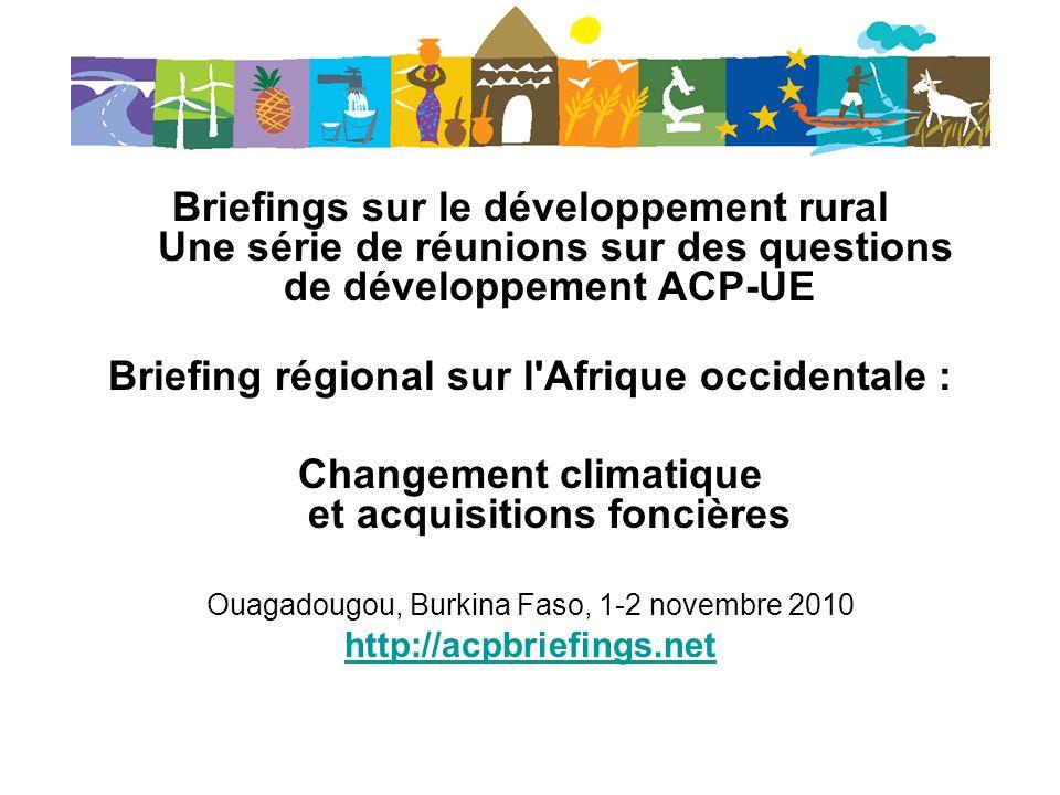 Briefings sur le développement rural Une série de réunions sur des questions de développement ACP-UE Briefing régional sur l'Afrique occidentale : Cha