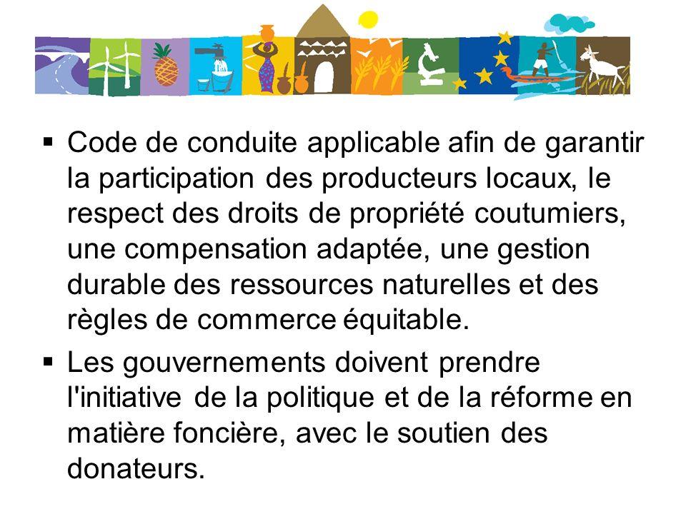 Code de conduite applicable afin de garantir la participation des producteurs locaux, le respect des droits de propriété coutumiers, une compensation