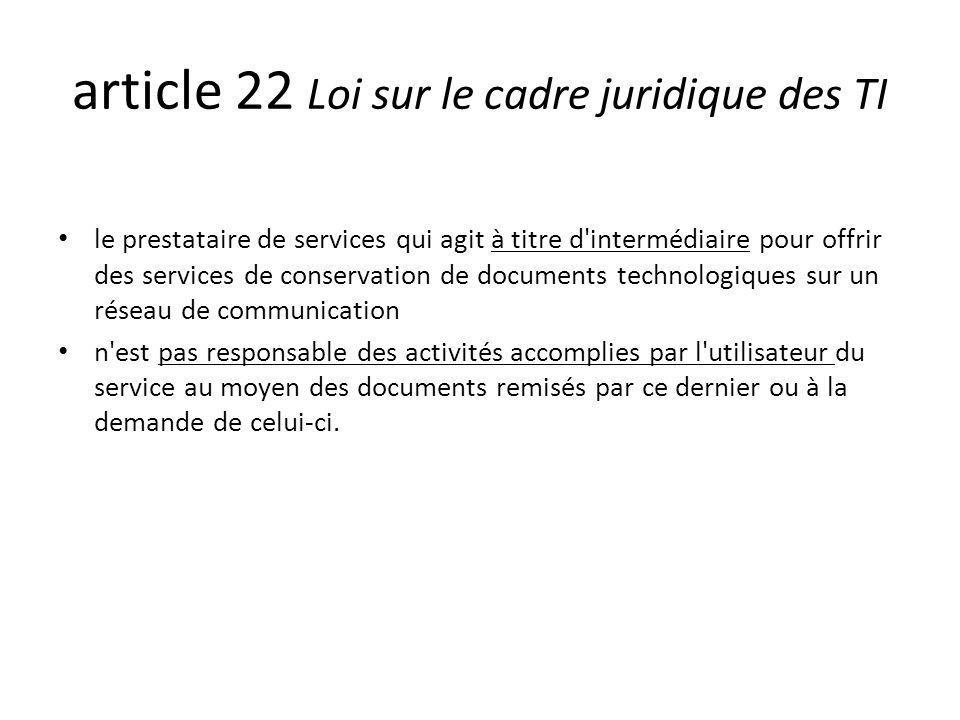 article 22 Loi sur le cadre juridique des TI le prestataire de services qui agit à titre d'intermédiaire pour offrir des services de conservation de d