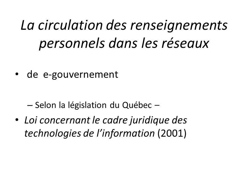 La circulation des renseignements personnels dans les réseaux de e-gouvernement – Selon la législation du Québec – Loi concernant le cadre juridique d