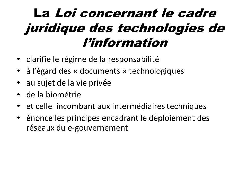 La Loi concernant le cadre juridique des technologies de linformation clarifie le régime de la responsabilité à légard des « documents » technologique
